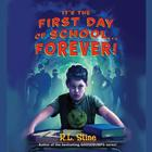 It's the First Day of School…Forever! by R. L. Stine