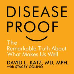 Disease-Proof by David Katz, David L. Katz,, Stacy Colino
