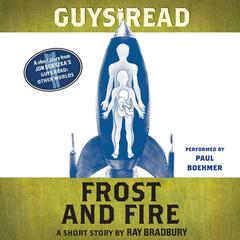 Guys Read: Frost and Fire by Ray Bradbury