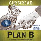 Guys Read: Plan B by Rebecca Stead