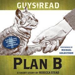 Guys Read: Plan B by Rebecca Stead