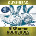 Guys Read: Rise of the RoboShoes by Tom Angleberger