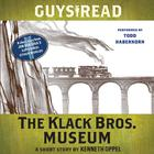 Guys Read: The Klack Bros. Museum by Kenneth Oppel