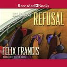 Dick Francis' Refusal by Felix Francis