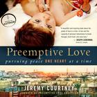 Preemptive Love by Jeremy Courtney