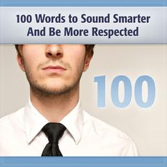 100 Words to Sound Smarter and Be More Respected by Deaver Brown