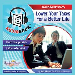 Lower Your Taxes by Bob Adams