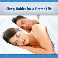 Sleep Habits for a Better Life by John Sand