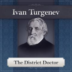 The District Doctor by Ivan Turgenev