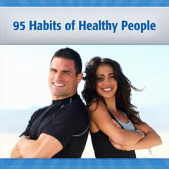 95 Habits of Healthy and Happy People by Deaver Brown