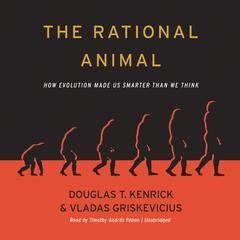 The Rational Animal by Douglas T. Kenrick, Vladas Griskevicius