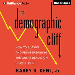The Demographic Cliff by Harry S. Dent Jr., Harry S. Dent Jr.
