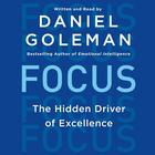 Focus by Daniel Goleman, PhD