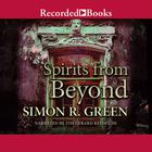 Spirits from Beyond by Simon R. Green