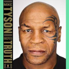 Undisputed Truth by Mike Tyson, Larry Sloman