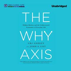 The Why Axis by Uri Gneezy, John Man