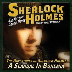 The Adventures of Sherlock Holmes: A Scandal in Bohemia by Sir Arthur Conan Doyle