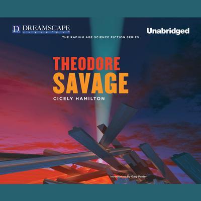 Theodore Savage by Cicely Hamilton