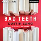 Bad Teeth by Dustin Long