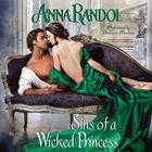 Sins of a Wicked Princess by Anna Randol