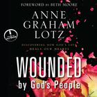 Wounded By God's People by Anne Graham Lotz