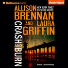 Crash and Burn by Allison Brennan, Laura Griffin