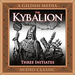 The Kybalion by The Three Initiates