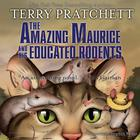 The Amazing Maurice and His Educated Rodents by Sir Terry Pratchett