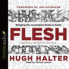Flesh by Hugh Halter