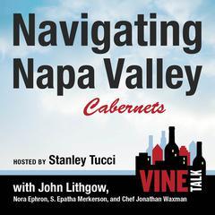 Navigating Napa Valley Cabernets by Vine Talk