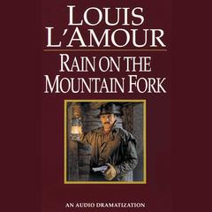 Rain on the Mountain Fork by Louis L'Amour