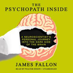 The Psychopath Inside by James Fallon
