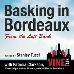 Basking in Bordeaux from the Left Bank by Vine Talk, Vine Talk