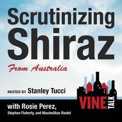 Scrutinizing Shiraz from Australia by Vine Talk, Vine Talk