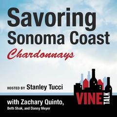 Savoring Sonoma Coast Chardonnays by Vine Talk, Vine Talk