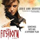 Firstborn by Lorie Ann Grover