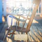 An Amish Miracle by Beth Wiseman, Ruth Reid, Mary Ellis