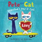 Pete the Cat: Valentine's Day Is Cool by James Dean, Kimberly Dean