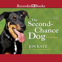 The Second-Chance Dog by Jon Katz