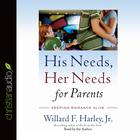 His Needs, Her Needs for Parents by Willard F. Harley Jr.