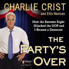 The Party's Over by Charlie Crist, Ellis Henican
