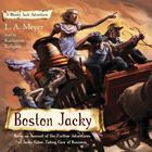 Boston Jacky by L. A. Meyer