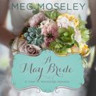 A May Bride by Meg Moseley