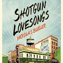 Shotgun Lovesongs by Sylvia True