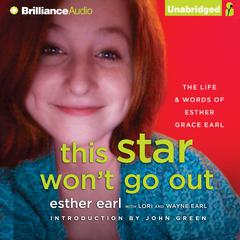 This Star Won't Go Out by Esther Earl, Wayne Earl, Lori Earl