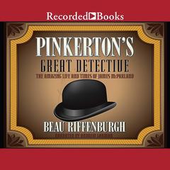 Pinkerton's Great Detective by Beau Riffenburgh