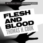 Flesh and Blood by Thomas H. Cook