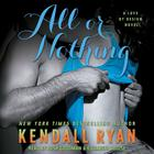 All or Nothing by Kendall Ryan