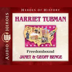 Harriet Tubman by Janet Benge, Geoff Benge