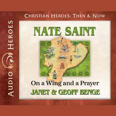 Nate Saint by Janet Benge, Geoff Benge